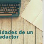 7 habilidades de un buen redactor